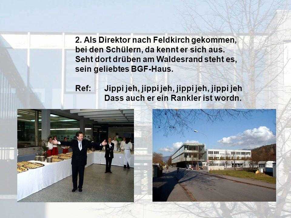 2. Als Direktor nach Feldkirch gekommen, bei den Schülern, da kennt er sich aus.
