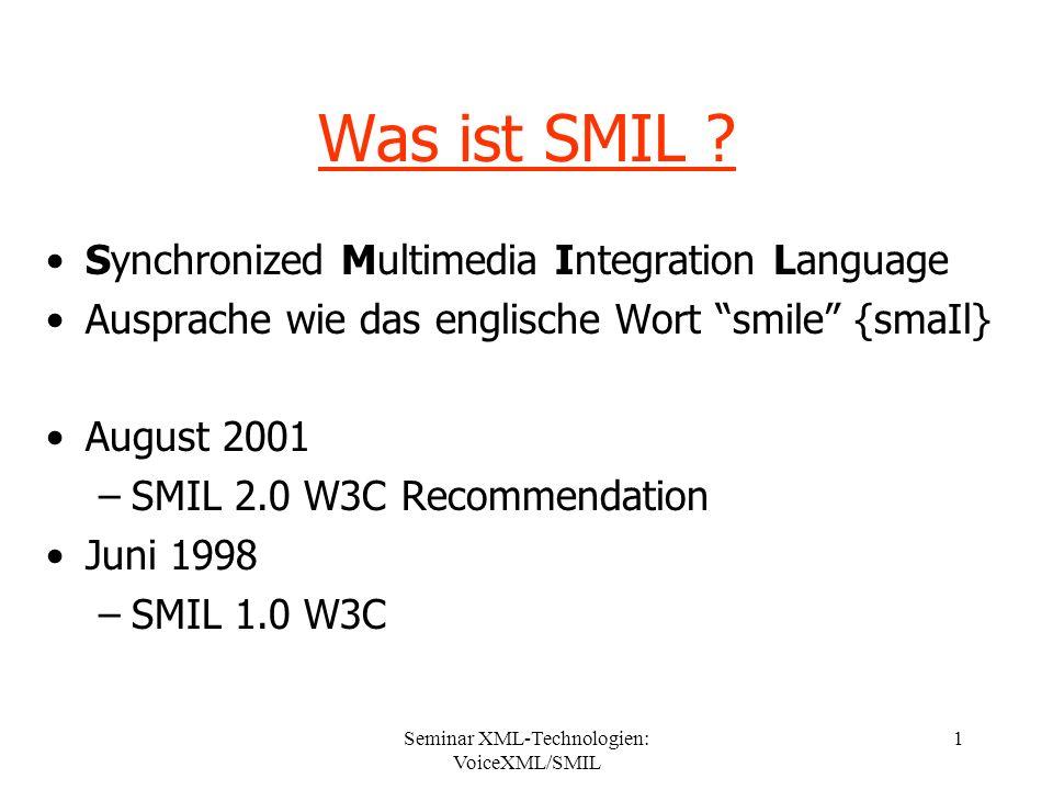 Seminar XML-Technologien: VoiceXML/SMIL 1 Was ist SMIL .