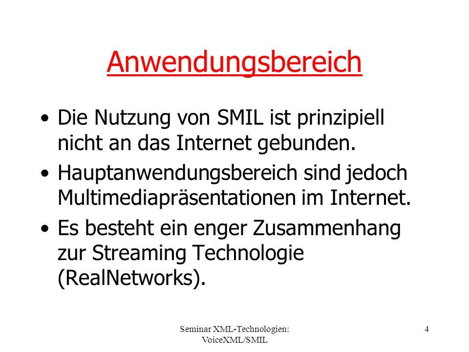 Seminar XML-Technologien: VoiceXML/SMIL 15 Synchronisationselemente Audio Video 0s7s15s 30s vortrag.mov sound.wav Image titel.jpg Das Element: Bewirkt, dass Medienobjekte explizit simultan präsentiert werden.