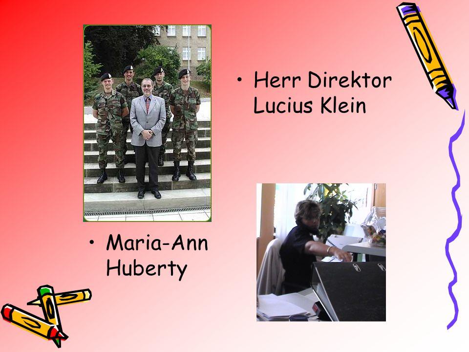 Maria-Ann Huberty Herr Direktor Lucius Klein