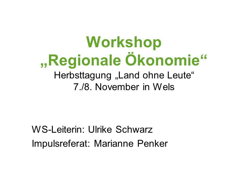 Workshop Regionale Ökonomie Herbsttagung Land ohne Leute 7./8.