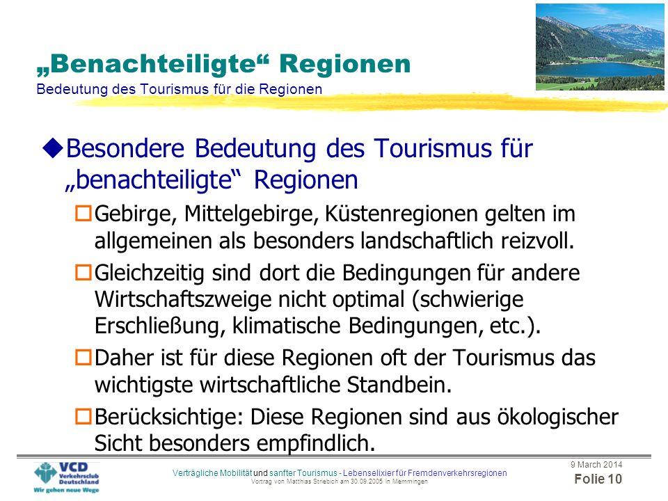 9 March 2014 Folie 9 Verträgliche Mobilität und sanfter Tourismus - Lebenselixier für Fremdenverkehrsregionen Vortrag von Matthias Striebich am 30.09.