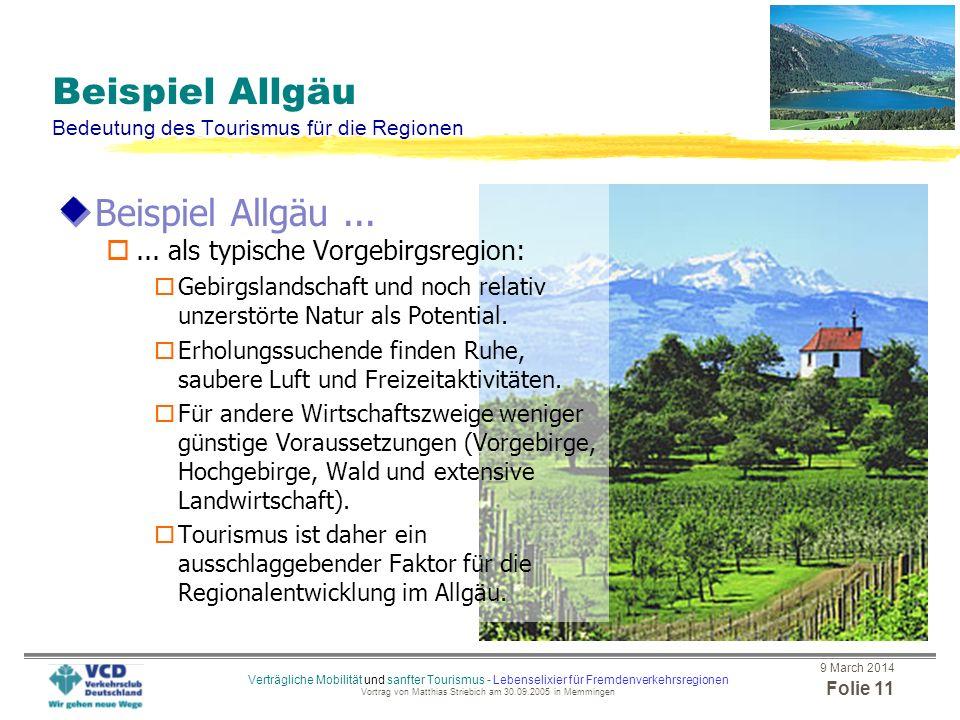 9 March 2014 Folie 10 Verträgliche Mobilität und sanfter Tourismus - Lebenselixier für Fremdenverkehrsregionen Vortrag von Matthias Striebich am 30.09