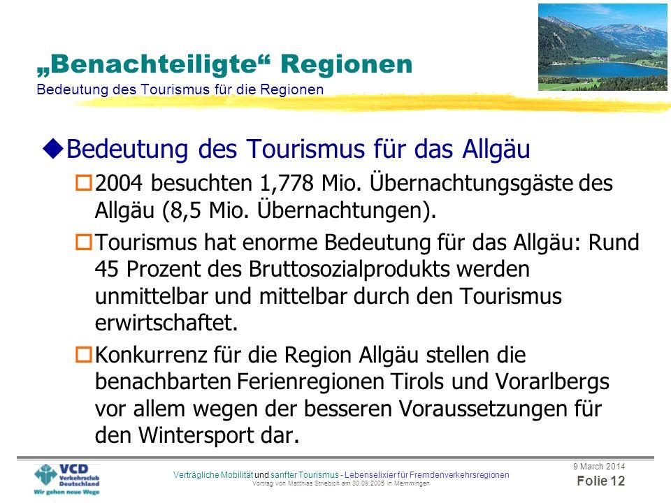 9 March 2014 Folie 11 Verträgliche Mobilität und sanfter Tourismus - Lebenselixier für Fremdenverkehrsregionen Vortrag von Matthias Striebich am 30.09