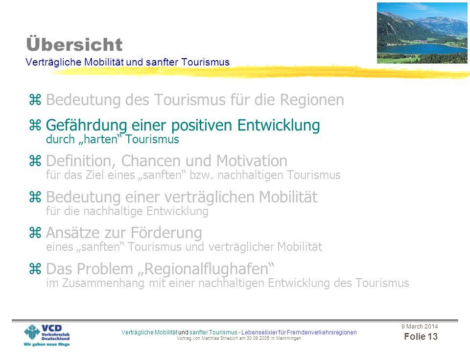 9 March 2014 Folie 12 Verträgliche Mobilität und sanfter Tourismus - Lebenselixier für Fremdenverkehrsregionen Vortrag von Matthias Striebich am 30.09