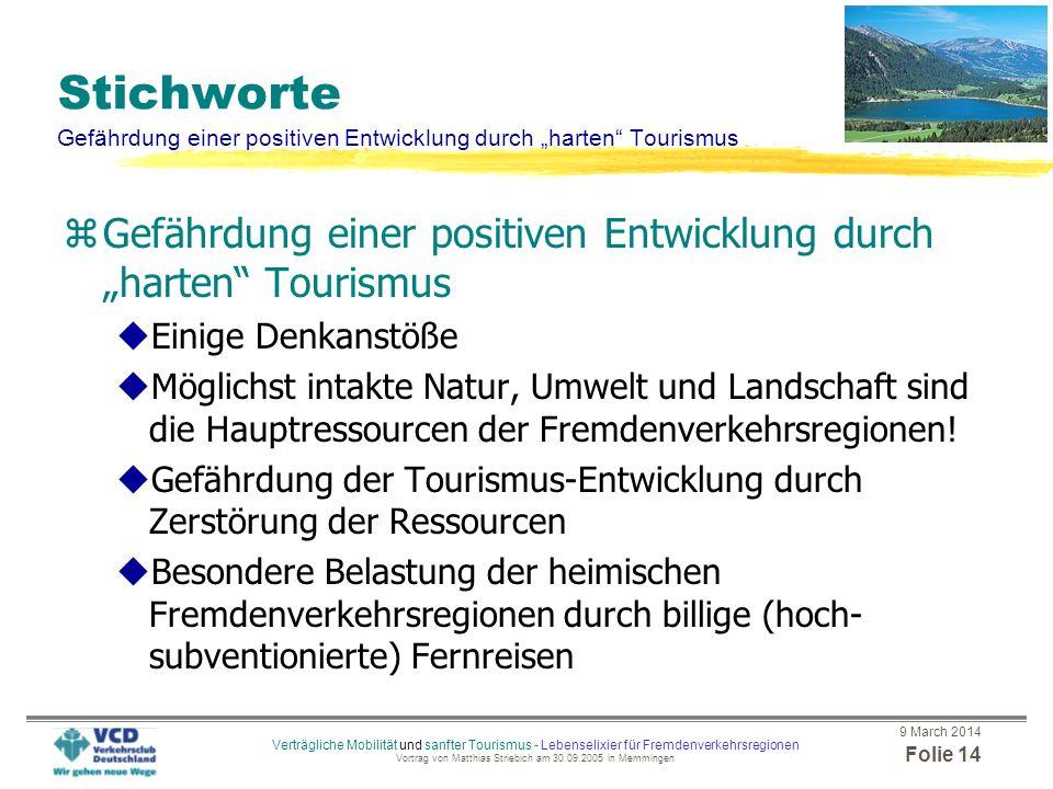 9 March 2014 Folie 13 Verträgliche Mobilität und sanfter Tourismus - Lebenselixier für Fremdenverkehrsregionen Vortrag von Matthias Striebich am 30.09