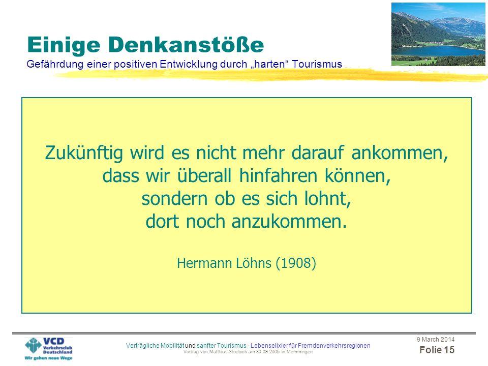 9 March 2014 Folie 14 Verträgliche Mobilität und sanfter Tourismus - Lebenselixier für Fremdenverkehrsregionen Vortrag von Matthias Striebich am 30.09