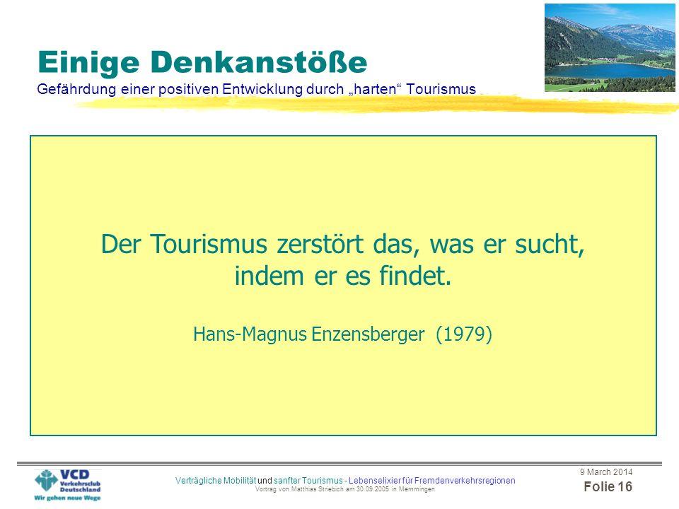 9 March 2014 Folie 15 Verträgliche Mobilität und sanfter Tourismus - Lebenselixier für Fremdenverkehrsregionen Vortrag von Matthias Striebich am 30.09