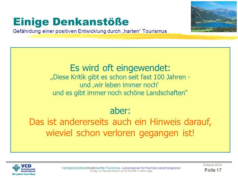 9 March 2014 Folie 16 Verträgliche Mobilität und sanfter Tourismus - Lebenselixier für Fremdenverkehrsregionen Vortrag von Matthias Striebich am 30.09