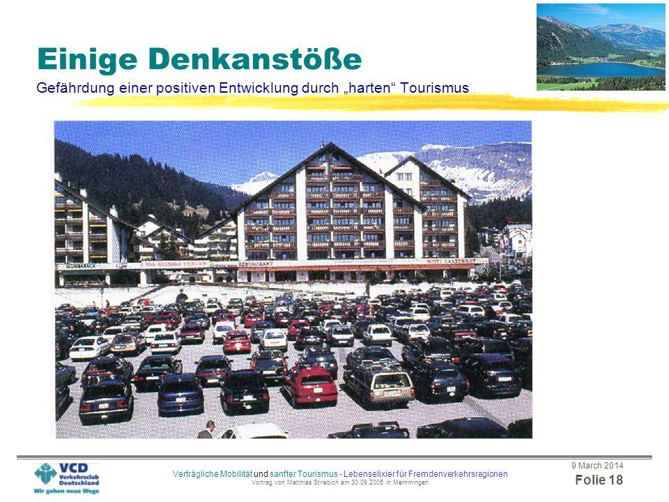 9 March 2014 Folie 17 Verträgliche Mobilität und sanfter Tourismus - Lebenselixier für Fremdenverkehrsregionen Vortrag von Matthias Striebich am 30.09