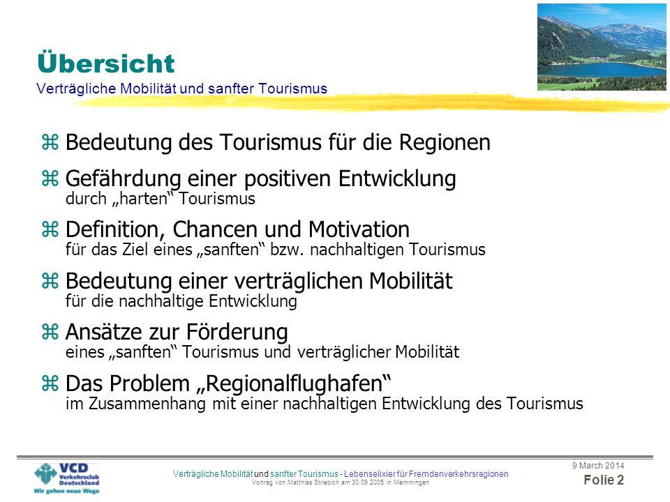 Verträgliche Mobilität und sanfter Tourismus Verträgliche Mobilität und sanfter Tourismus Lebenselixier für Fremdenverkehrsregionen Vortrag von Dipl.-
