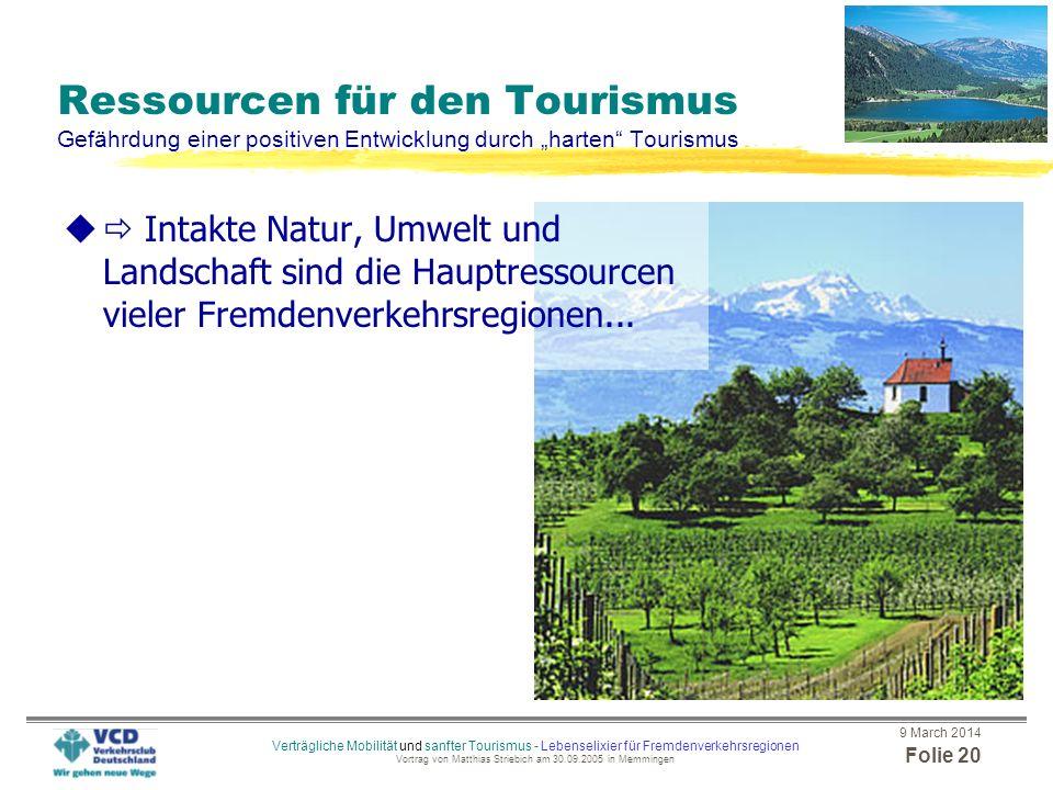 9 March 2014 Folie 19 Verträgliche Mobilität und sanfter Tourismus - Lebenselixier für Fremdenverkehrsregionen Vortrag von Matthias Striebich am 30.09
