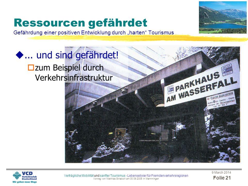 9 March 2014 Folie 20 Verträgliche Mobilität und sanfter Tourismus - Lebenselixier für Fremdenverkehrsregionen Vortrag von Matthias Striebich am 30.09