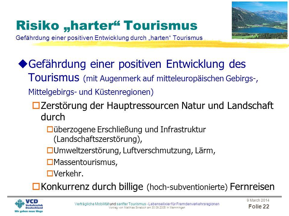 9 March 2014 Folie 21 Verträgliche Mobilität und sanfter Tourismus - Lebenselixier für Fremdenverkehrsregionen Vortrag von Matthias Striebich am 30.09