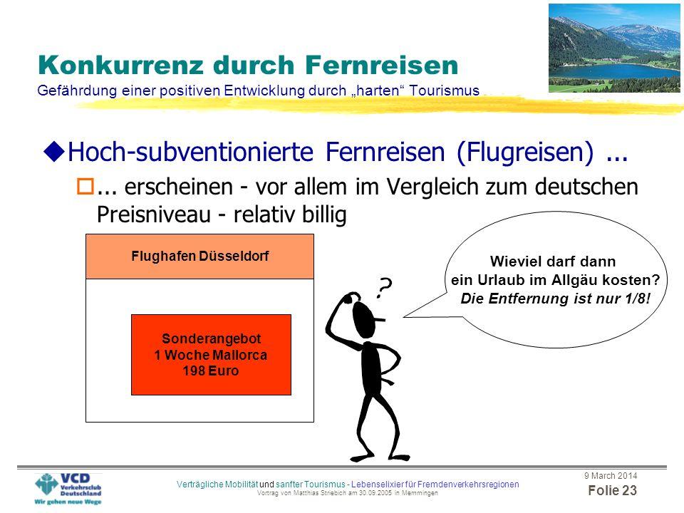 9 March 2014 Folie 22 Verträgliche Mobilität und sanfter Tourismus - Lebenselixier für Fremdenverkehrsregionen Vortrag von Matthias Striebich am 30.09