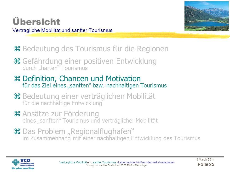 9 March 2014 Folie 24 Verträgliche Mobilität und sanfter Tourismus - Lebenselixier für Fremdenverkehrsregionen Vortrag von Matthias Striebich am 30.09