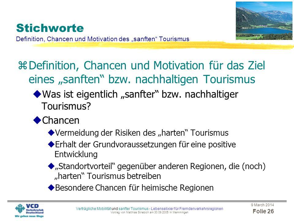 9 March 2014 Folie 25 Verträgliche Mobilität und sanfter Tourismus - Lebenselixier für Fremdenverkehrsregionen Vortrag von Matthias Striebich am 30.09