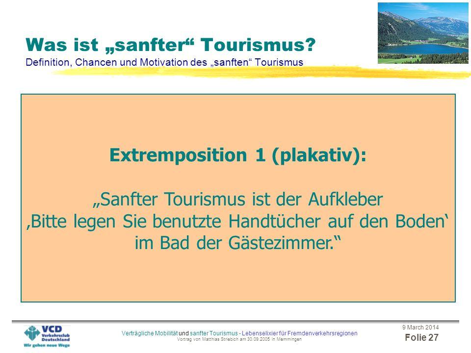 9 March 2014 Folie 26 Verträgliche Mobilität und sanfter Tourismus - Lebenselixier für Fremdenverkehrsregionen Vortrag von Matthias Striebich am 30.09