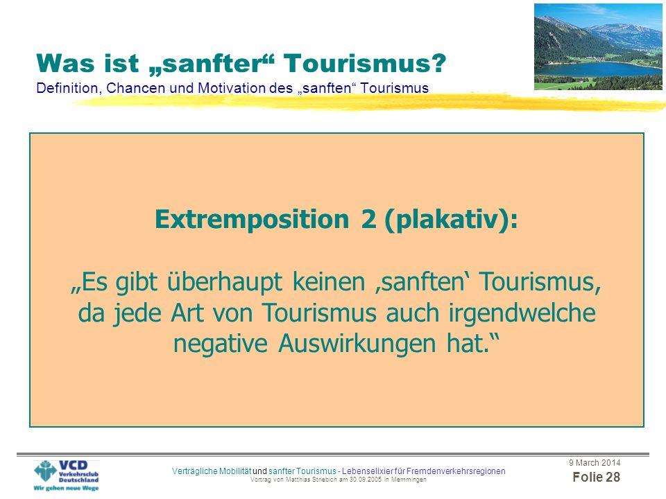 9 March 2014 Folie 27 Verträgliche Mobilität und sanfter Tourismus - Lebenselixier für Fremdenverkehrsregionen Vortrag von Matthias Striebich am 30.09