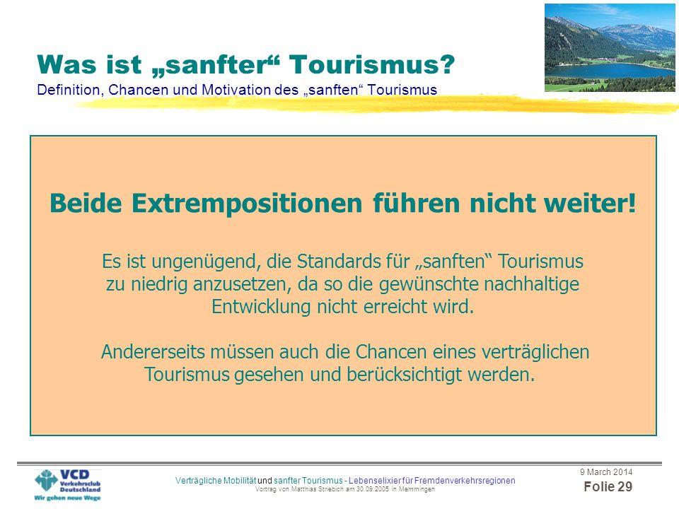 9 March 2014 Folie 28 Verträgliche Mobilität und sanfter Tourismus - Lebenselixier für Fremdenverkehrsregionen Vortrag von Matthias Striebich am 30.09