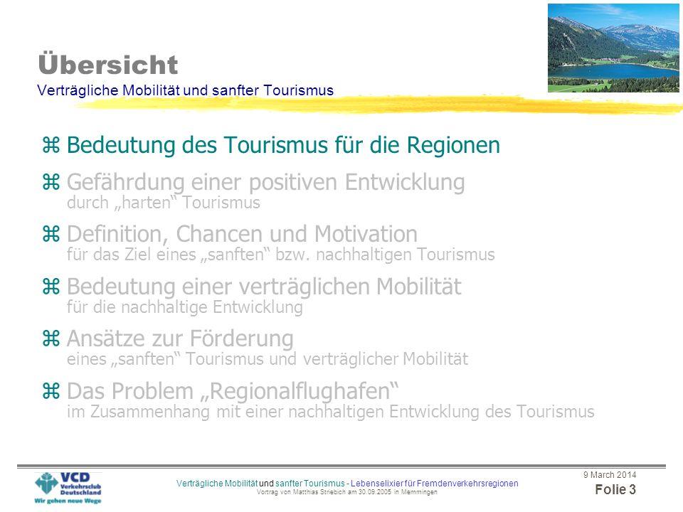 9 March 2014 Folie 2 Verträgliche Mobilität und sanfter Tourismus - Lebenselixier für Fremdenverkehrsregionen Vortrag von Matthias Striebich am 30.09.