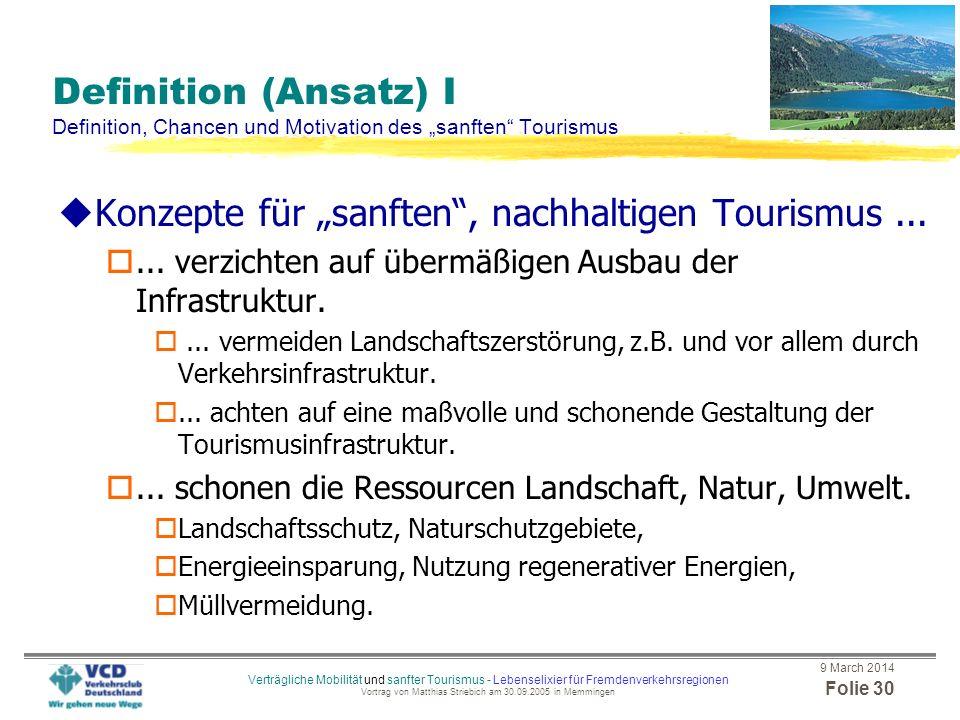 9 March 2014 Folie 29 Verträgliche Mobilität und sanfter Tourismus - Lebenselixier für Fremdenverkehrsregionen Vortrag von Matthias Striebich am 30.09