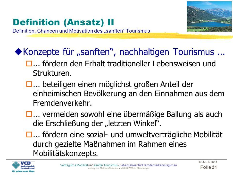 9 March 2014 Folie 30 Verträgliche Mobilität und sanfter Tourismus - Lebenselixier für Fremdenverkehrsregionen Vortrag von Matthias Striebich am 30.09
