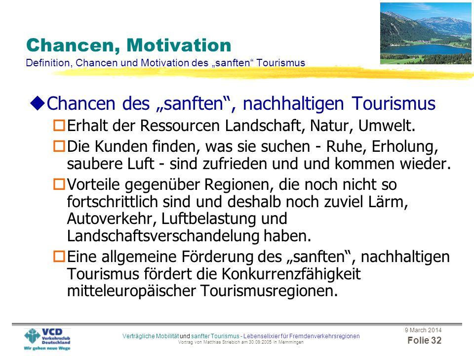 9 March 2014 Folie 31 Verträgliche Mobilität und sanfter Tourismus - Lebenselixier für Fremdenverkehrsregionen Vortrag von Matthias Striebich am 30.09
