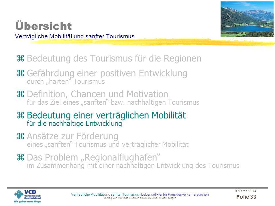9 March 2014 Folie 32 Verträgliche Mobilität und sanfter Tourismus - Lebenselixier für Fremdenverkehrsregionen Vortrag von Matthias Striebich am 30.09