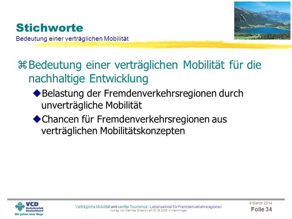 9 March 2014 Folie 33 Verträgliche Mobilität und sanfter Tourismus - Lebenselixier für Fremdenverkehrsregionen Vortrag von Matthias Striebich am 30.09