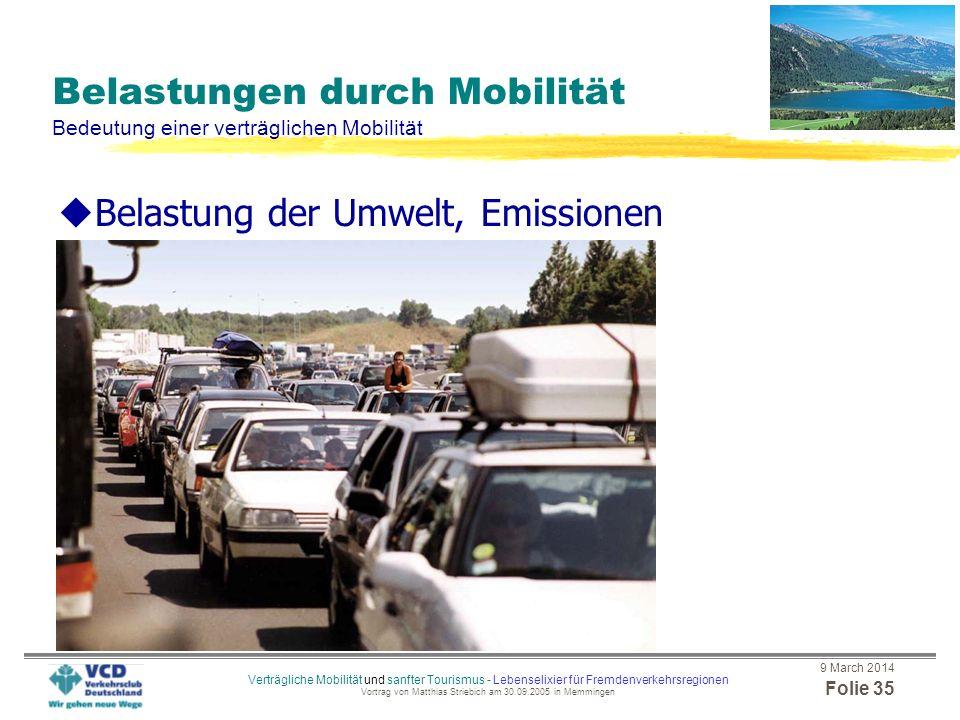 9 March 2014 Folie 34 Verträgliche Mobilität und sanfter Tourismus - Lebenselixier für Fremdenverkehrsregionen Vortrag von Matthias Striebich am 30.09