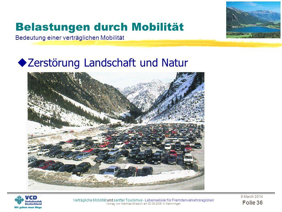 9 March 2014 Folie 35 Verträgliche Mobilität und sanfter Tourismus - Lebenselixier für Fremdenverkehrsregionen Vortrag von Matthias Striebich am 30.09