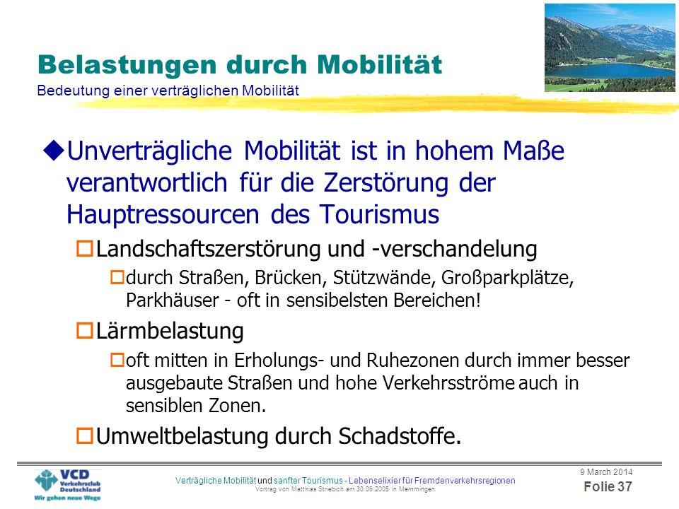 9 March 2014 Folie 36 Verträgliche Mobilität und sanfter Tourismus - Lebenselixier für Fremdenverkehrsregionen Vortrag von Matthias Striebich am 30.09