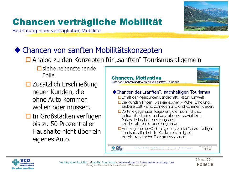 9 March 2014 Folie 37 Verträgliche Mobilität und sanfter Tourismus - Lebenselixier für Fremdenverkehrsregionen Vortrag von Matthias Striebich am 30.09