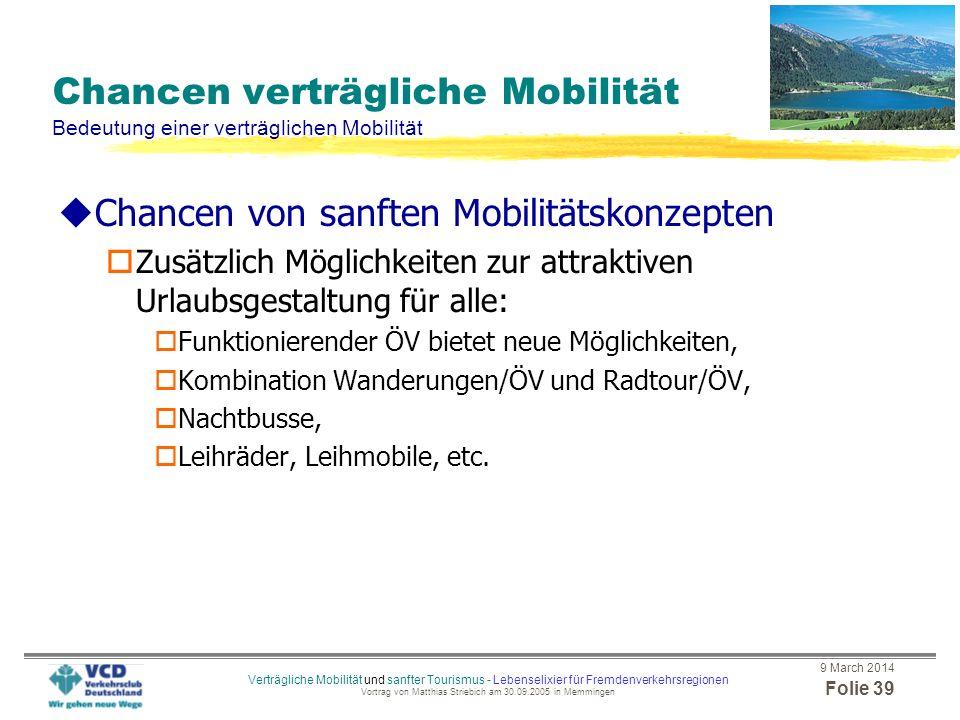9 March 2014 Folie 38 Verträgliche Mobilität und sanfter Tourismus - Lebenselixier für Fremdenverkehrsregionen Vortrag von Matthias Striebich am 30.09