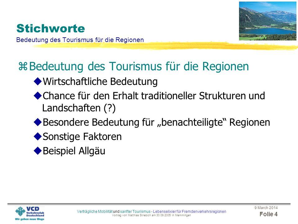 9 March 2014 Folie 3 Verträgliche Mobilität und sanfter Tourismus - Lebenselixier für Fremdenverkehrsregionen Vortrag von Matthias Striebich am 30.09.