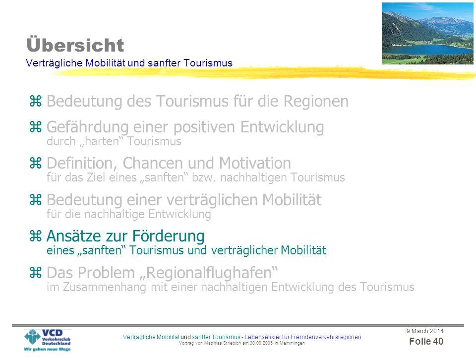 9 March 2014 Folie 39 Verträgliche Mobilität und sanfter Tourismus - Lebenselixier für Fremdenverkehrsregionen Vortrag von Matthias Striebich am 30.09