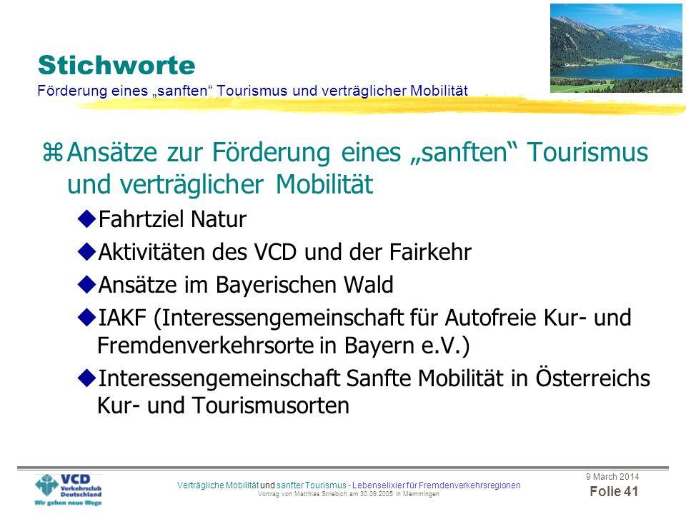 9 March 2014 Folie 40 Verträgliche Mobilität und sanfter Tourismus - Lebenselixier für Fremdenverkehrsregionen Vortrag von Matthias Striebich am 30.09
