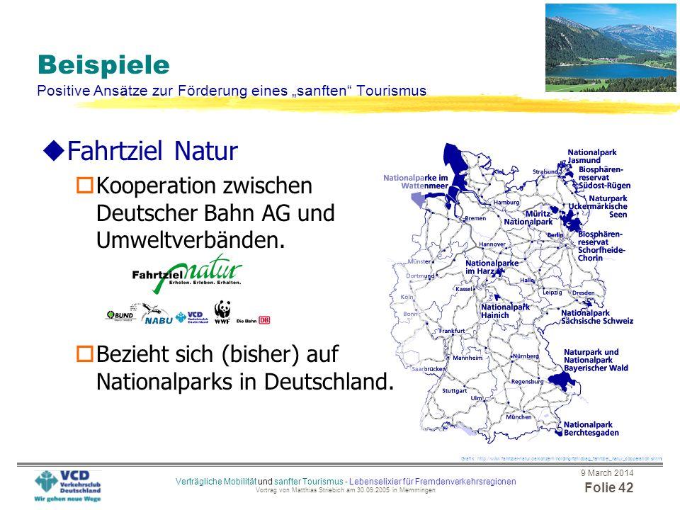 9 March 2014 Folie 41 Verträgliche Mobilität und sanfter Tourismus - Lebenselixier für Fremdenverkehrsregionen Vortrag von Matthias Striebich am 30.09