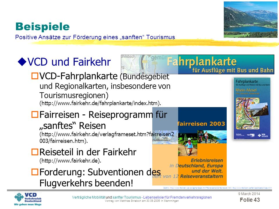 9 March 2014 Folie 42 Verträgliche Mobilität und sanfter Tourismus - Lebenselixier für Fremdenverkehrsregionen Vortrag von Matthias Striebich am 30.09