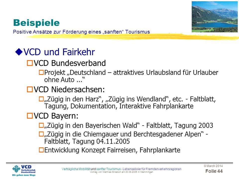 9 March 2014 Folie 43 Verträgliche Mobilität und sanfter Tourismus - Lebenselixier für Fremdenverkehrsregionen Vortrag von Matthias Striebich am 30.09