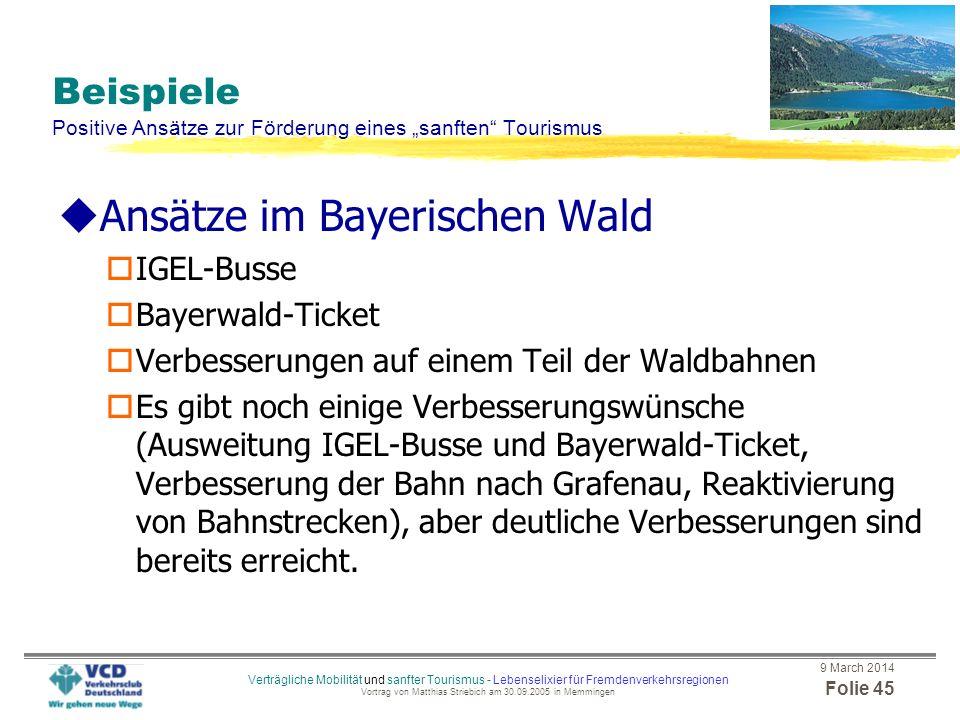 9 March 2014 Folie 44 Verträgliche Mobilität und sanfter Tourismus - Lebenselixier für Fremdenverkehrsregionen Vortrag von Matthias Striebich am 30.09