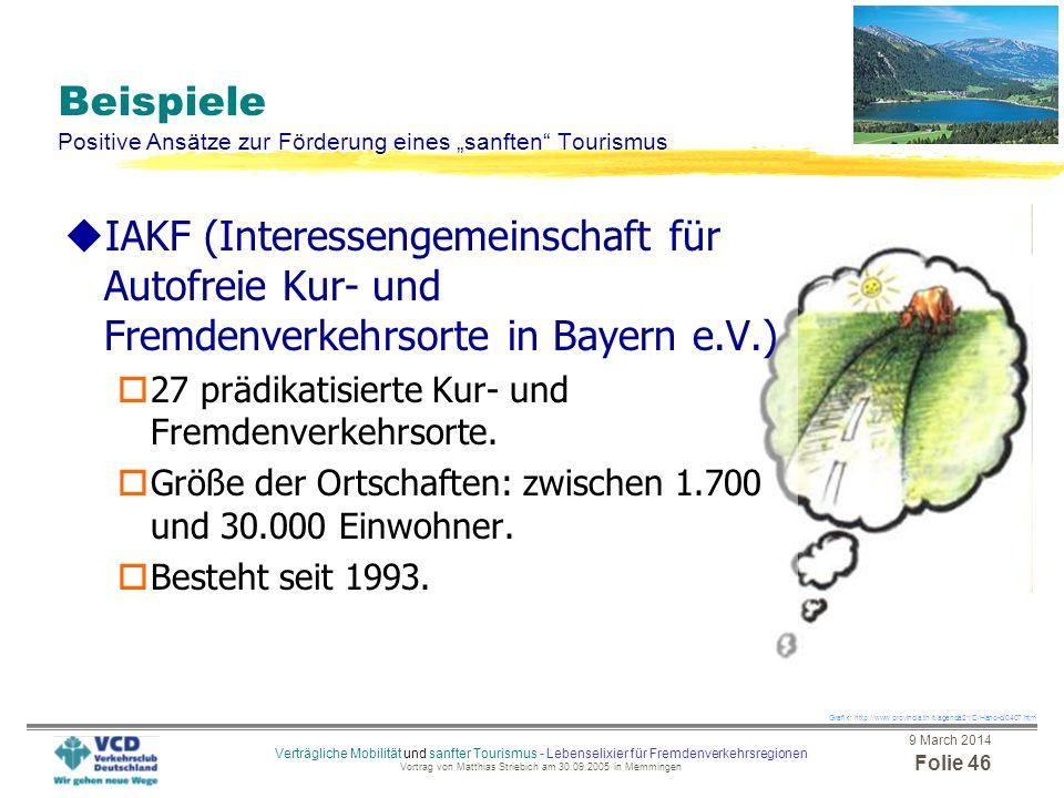 9 March 2014 Folie 45 Verträgliche Mobilität und sanfter Tourismus - Lebenselixier für Fremdenverkehrsregionen Vortrag von Matthias Striebich am 30.09