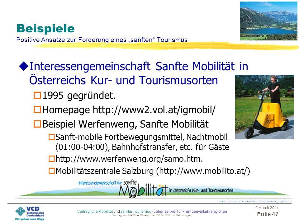 9 March 2014 Folie 46 Verträgliche Mobilität und sanfter Tourismus - Lebenselixier für Fremdenverkehrsregionen Vortrag von Matthias Striebich am 30.09