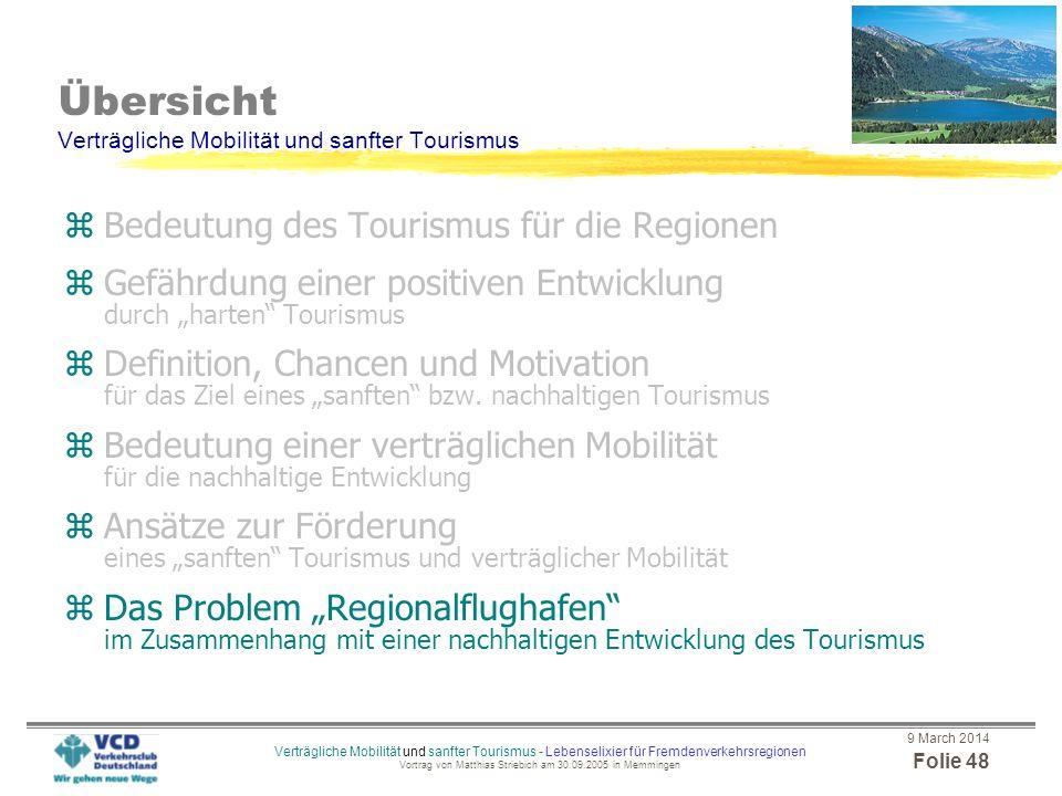 9 March 2014 Folie 47 Verträgliche Mobilität und sanfter Tourismus - Lebenselixier für Fremdenverkehrsregionen Vortrag von Matthias Striebich am 30.09