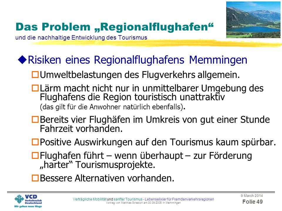 9 March 2014 Folie 48 Verträgliche Mobilität und sanfter Tourismus - Lebenselixier für Fremdenverkehrsregionen Vortrag von Matthias Striebich am 30.09