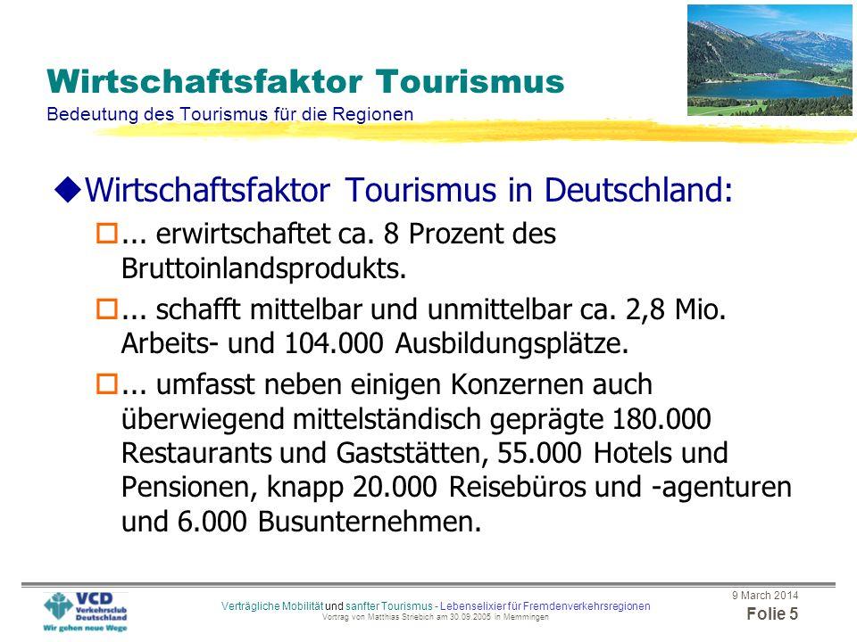 9 March 2014 Folie 4 Verträgliche Mobilität und sanfter Tourismus - Lebenselixier für Fremdenverkehrsregionen Vortrag von Matthias Striebich am 30.09.