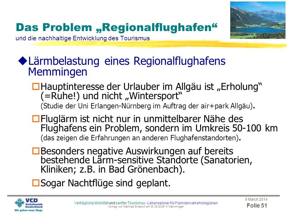 9 March 2014 Folie 50 Verträgliche Mobilität und sanfter Tourismus - Lebenselixier für Fremdenverkehrsregionen Vortrag von Matthias Striebich am 30.09