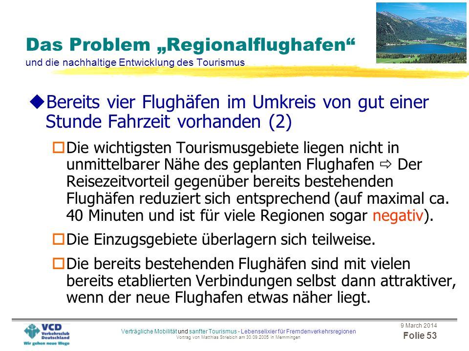 9 March 2014 Folie 52 Verträgliche Mobilität und sanfter Tourismus - Lebenselixier für Fremdenverkehrsregionen Vortrag von Matthias Striebich am 30.09