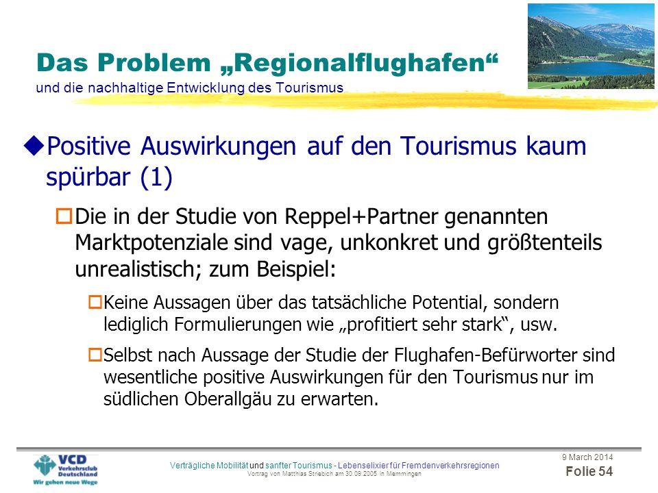 9 March 2014 Folie 53 Verträgliche Mobilität und sanfter Tourismus - Lebenselixier für Fremdenverkehrsregionen Vortrag von Matthias Striebich am 30.09